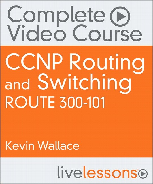 CCNP Routing and Switching ROUTE 300-101 Complete Video Course