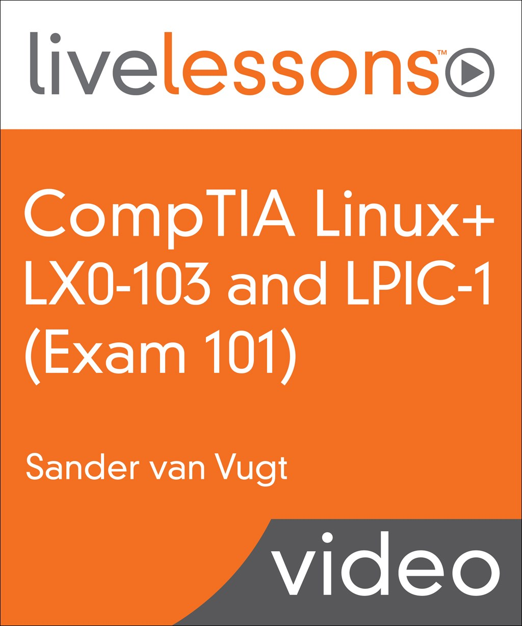 LPIC-1 (Exam 101) LiveLessons: Linux Professional Institute Certification