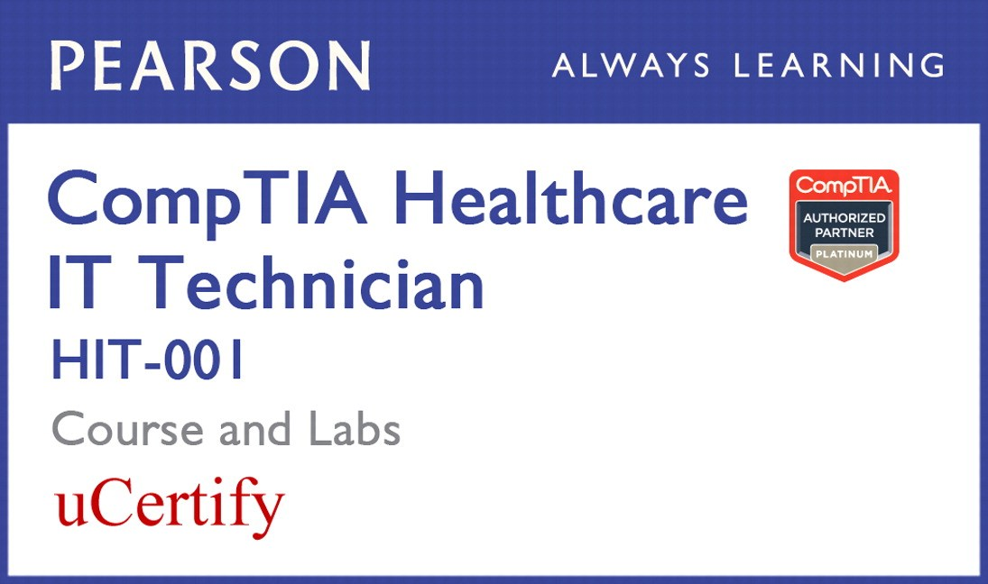 CompTIA Healthcare IT Technician HIT-001 Pearson uCertify Course and Labs Student Access Card