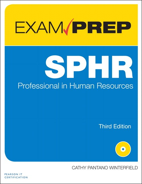 SPHR Exam Prep: Senior Professional in Human Resources, 3rd Edition