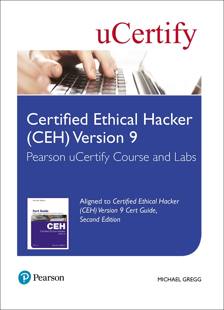 Certified Ethical Hacker (CEH) Version 9 Pearson uCertify Course and Labs Access Card, 2nd Edition