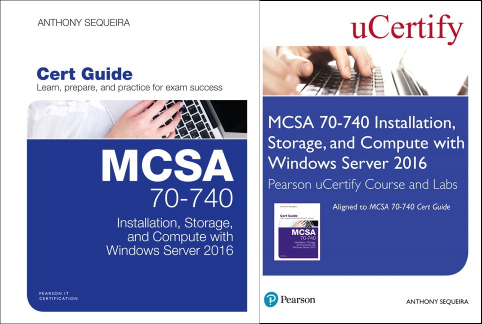 MCSA 70-740 Installation, Storage, and Compute with Windows Server 2016 Pearson uCertify Course and Labs and Textbook Bundle