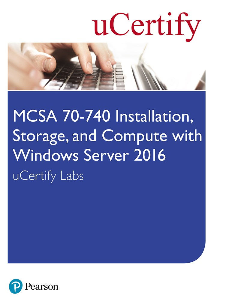 MCSA 70-740 Installation, Storage, and Compute with Windows Server 2016 uCertify Labs Access Card