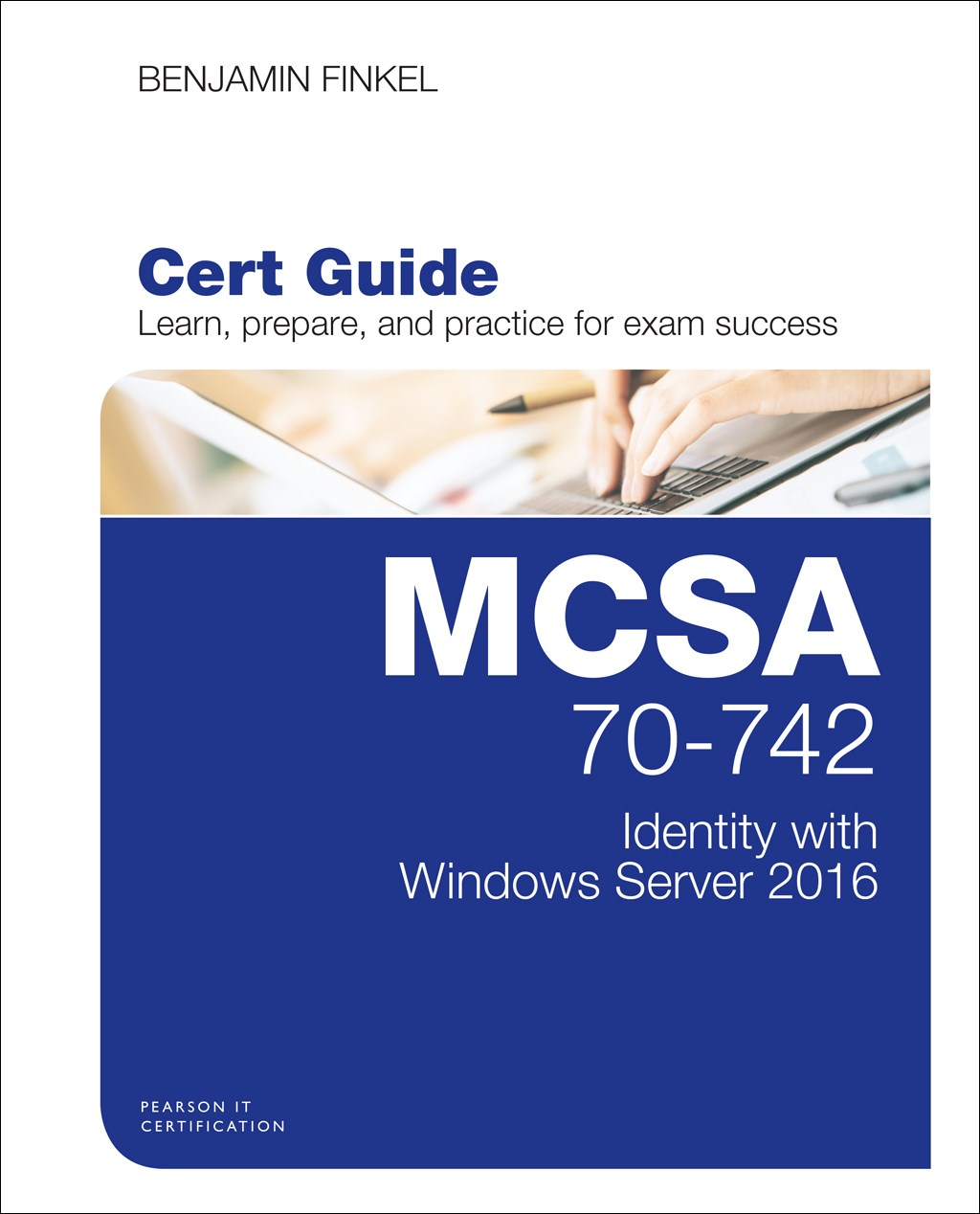 MCSA 70-742 Cert Guide: Identity with Windows Server 2016