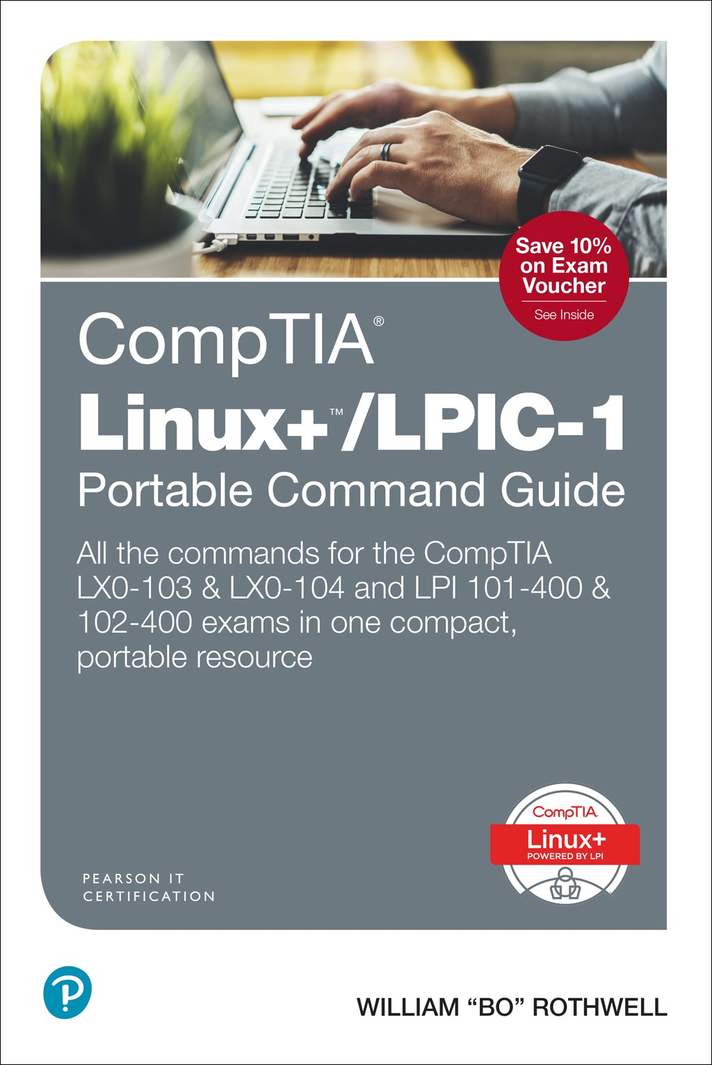 CompTIA Linux+/LPIC-1 Portable Command Guide: All the commands for the CompTIA LX0-103 & LX0-104 and LPI 101-400 & 102-400 exams in one compact, portable resource