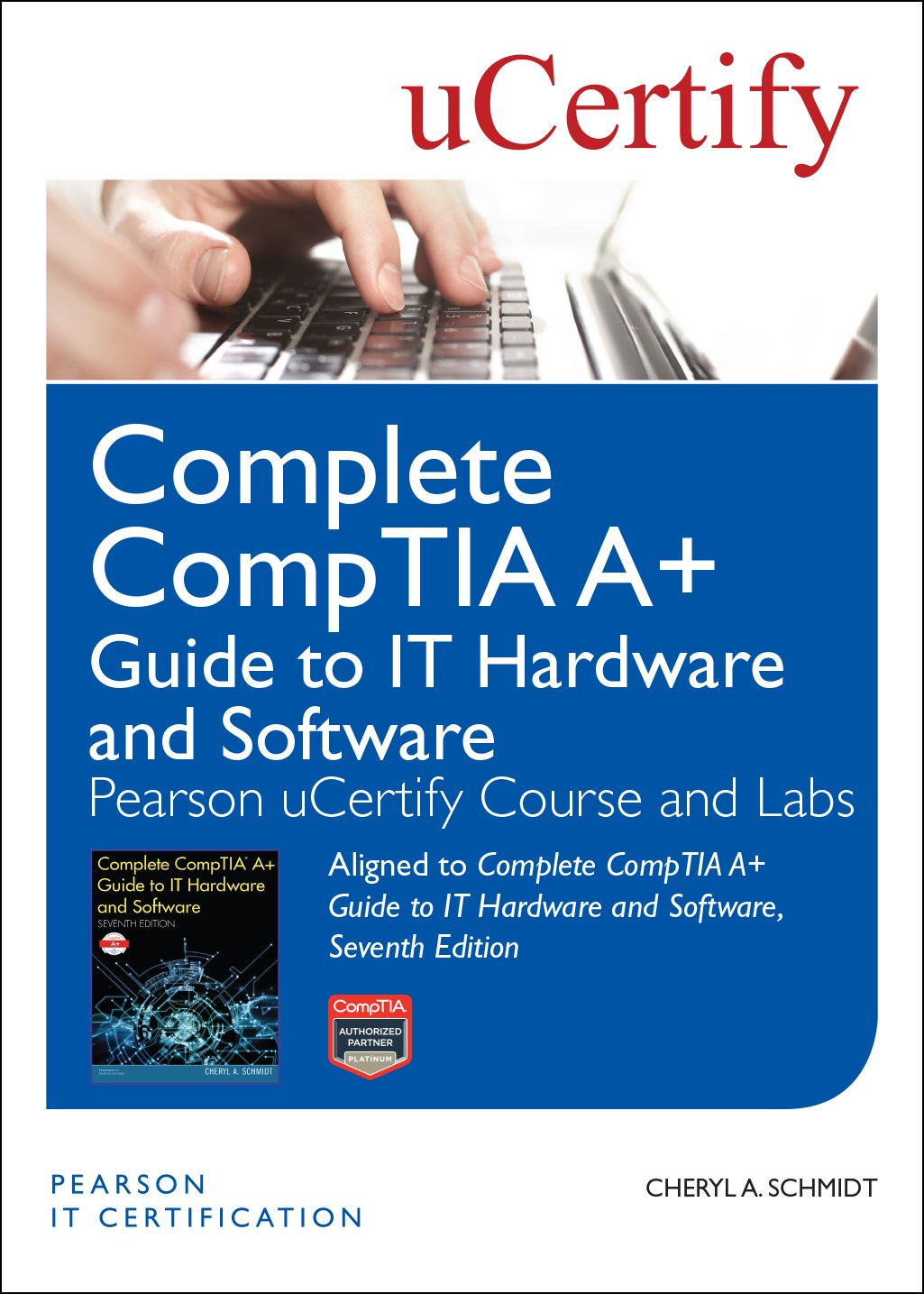 Complete CompTIA A+ Guide to IT Hardware and Software, Seventh Edition Pearson uCertify Course and Labs