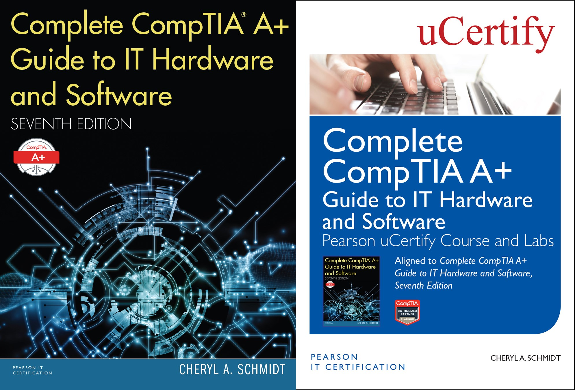 Complete CompTIA A+ Guide to IT Hardware and Software, Seventh Edition  TextBook and Pearson uCertify.
