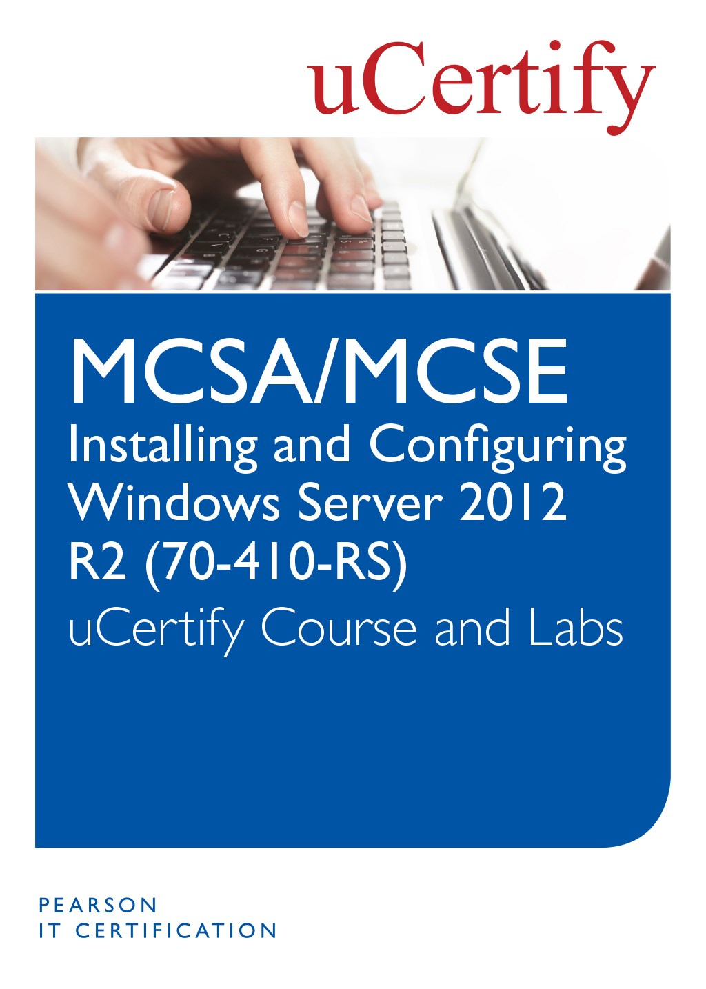 Installing and Configuring Windows Server 2012 R2 (70-410-R2) Course and Lab
