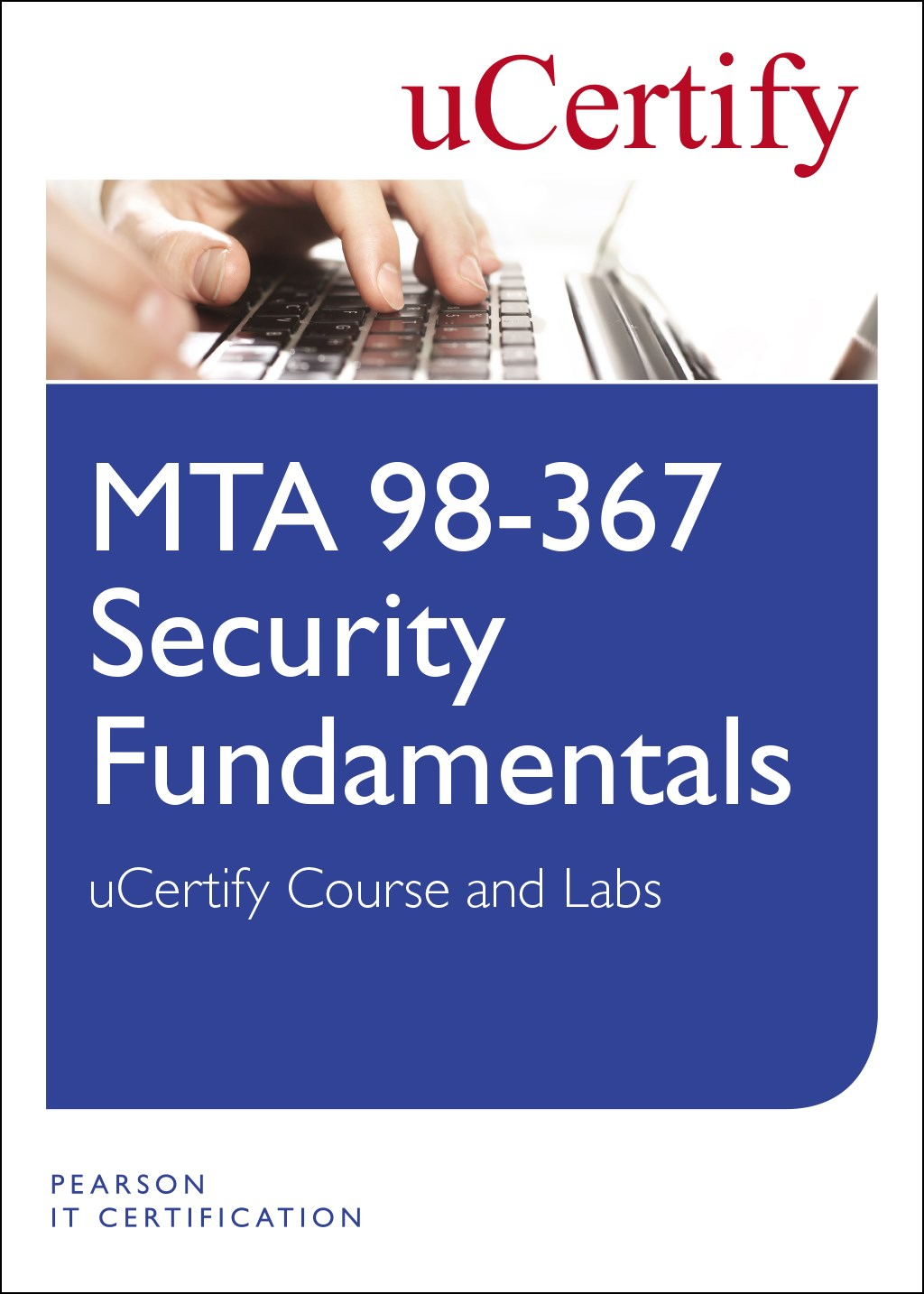 Mta 98 367 Security Fundamentals Ucertify Course And Labs Pearson