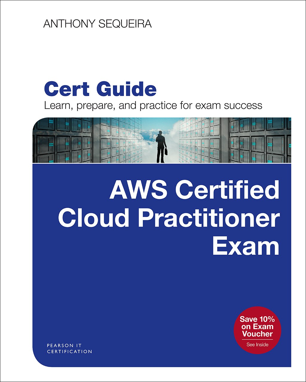 AWS Certified Cloud Practitioner (CLF-C01) Cert Guide