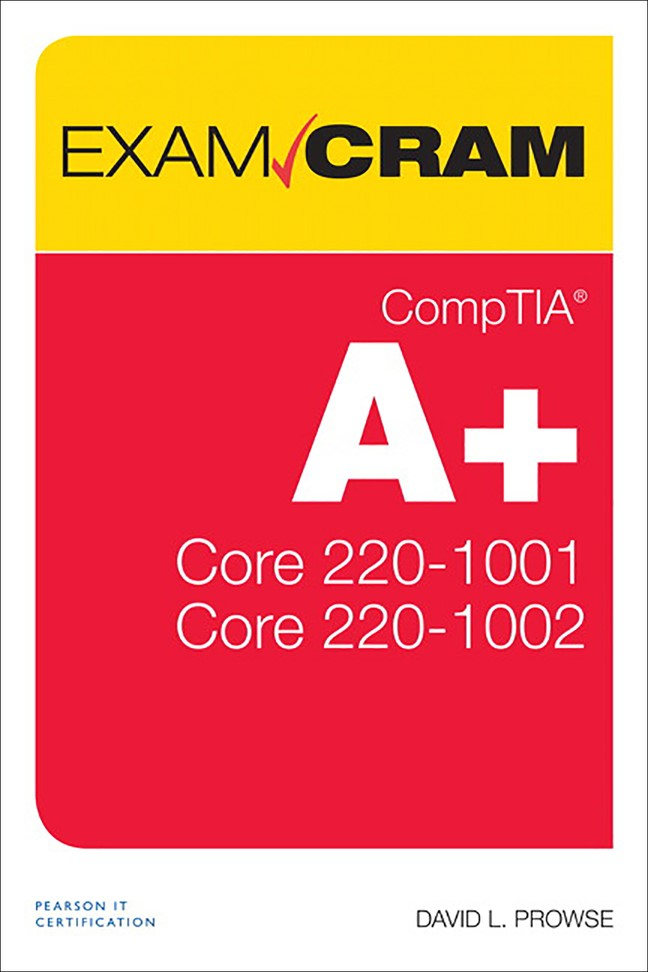 CompTIA A+ Core 1 (220-1001) and Core 2 (220-1002) Exam Cram, 2nd Edition