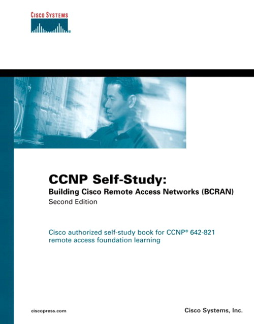 CCNP Self-Study: Building Cisco Remote Access Networks (BCRAN), 2nd Edition