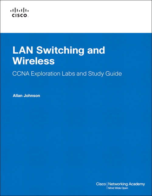 LAN Switching and Wireless, CCNA Exploration Labs and Study Guide