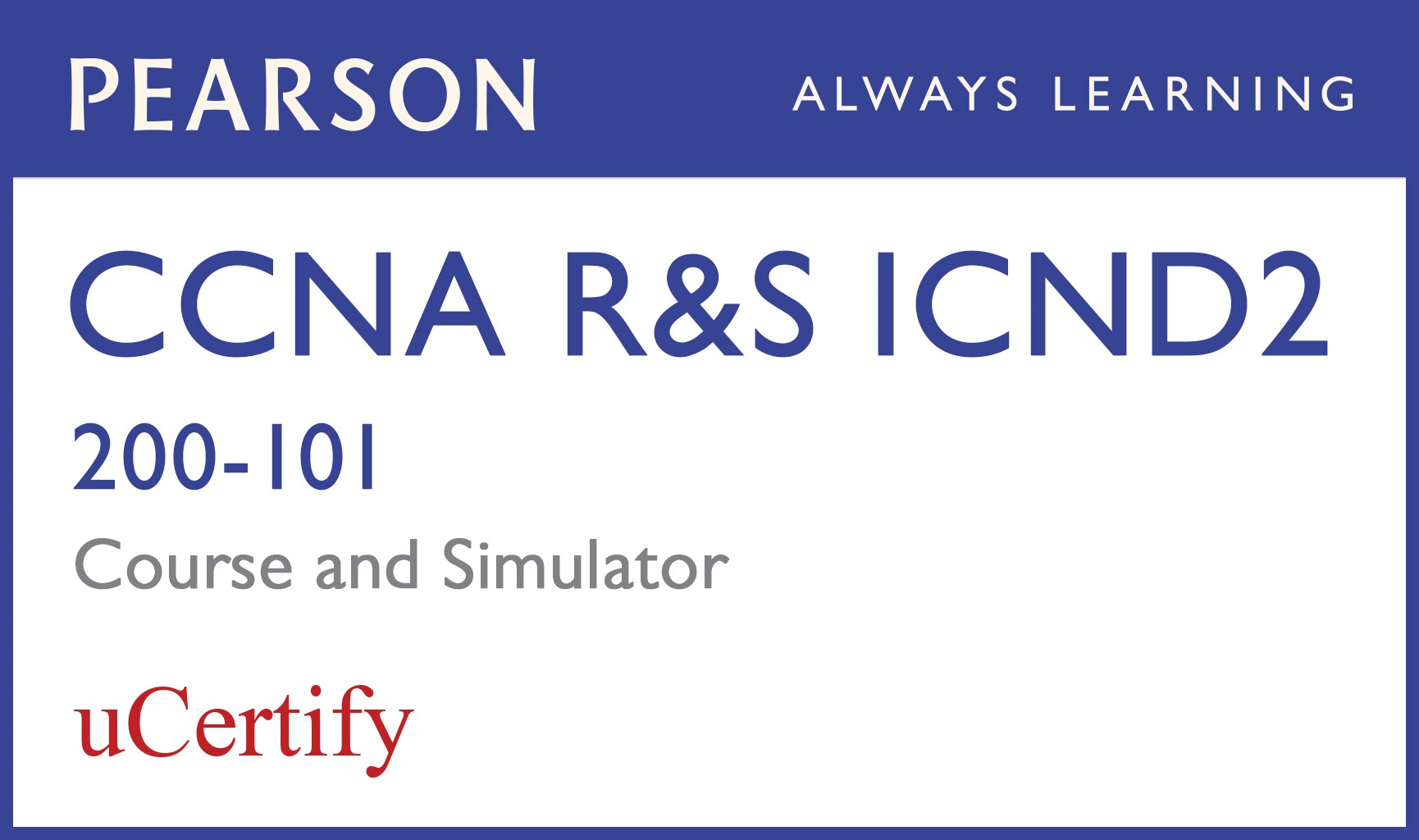 CCNA R&S ICND2 200-101 Pearson uCertify Course and Network Simulator Bundle