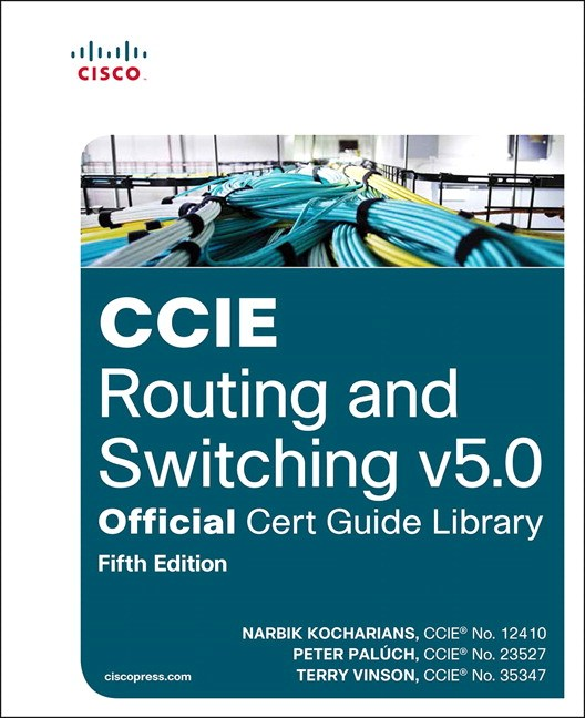 CCIE Routing and Switching v5.0 Official Cert Guide Library, 5th Edition