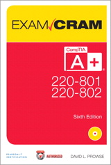 CompTIA A+ 220-801 and 220-802 Exam Cram, 6th Edition