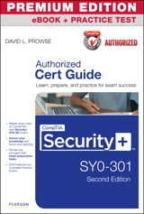 CompTIA Security+ SY0-301 Cert Guide, Premium Edition eBook and Practice Test, 2nd Edition
