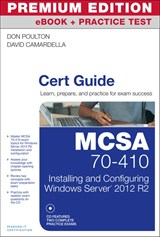 MCSA 70-410 Cert Guide R2: Premium Edition eBook and Practice Test: Installing and Configuring Windows Server 2012