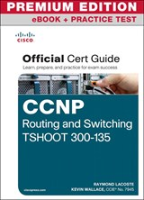 CCNP Routing and Switching TSHOOT 300-135 Official Cert Guide Premium Edition eBook and Practice Test