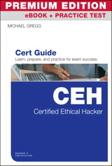 Certified Ethical Hacker (CEH) Cert Guide Premium Edition eBook and Practice Test