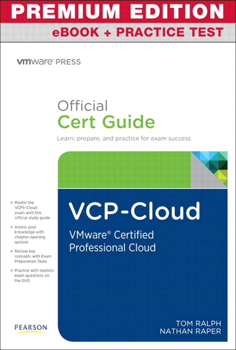 VCP-Cloud Official Cert Guide, Premium Edition eBook and Practice Test: VMware Certified Professional - Cloud