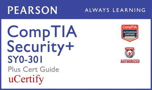 CompTIA Security+ SY0-301 Pearson uCertify Course and Cert Guide Bundle