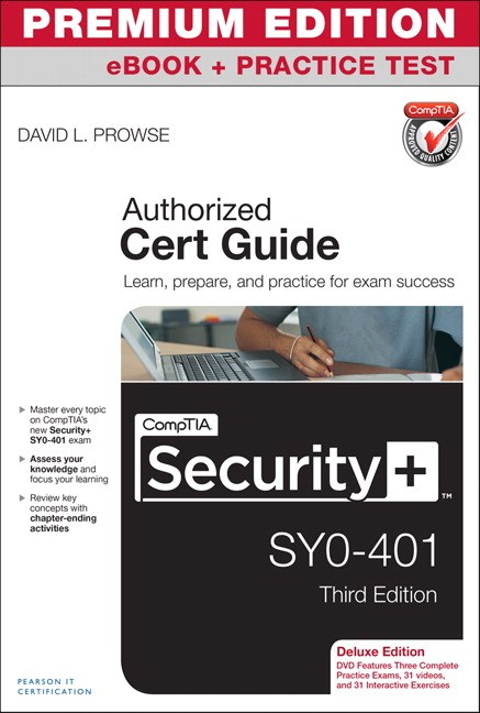 CompTIA Security+ SYO-401 Cert Guide, Deluxe Edition, Premium Edition eBook and Practice Test, 3rd Edition