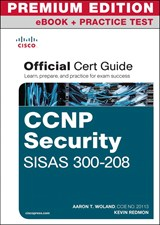 CCNP Security SISAS 300-208 Official Cert Guide Premium Edition and Practice Test
