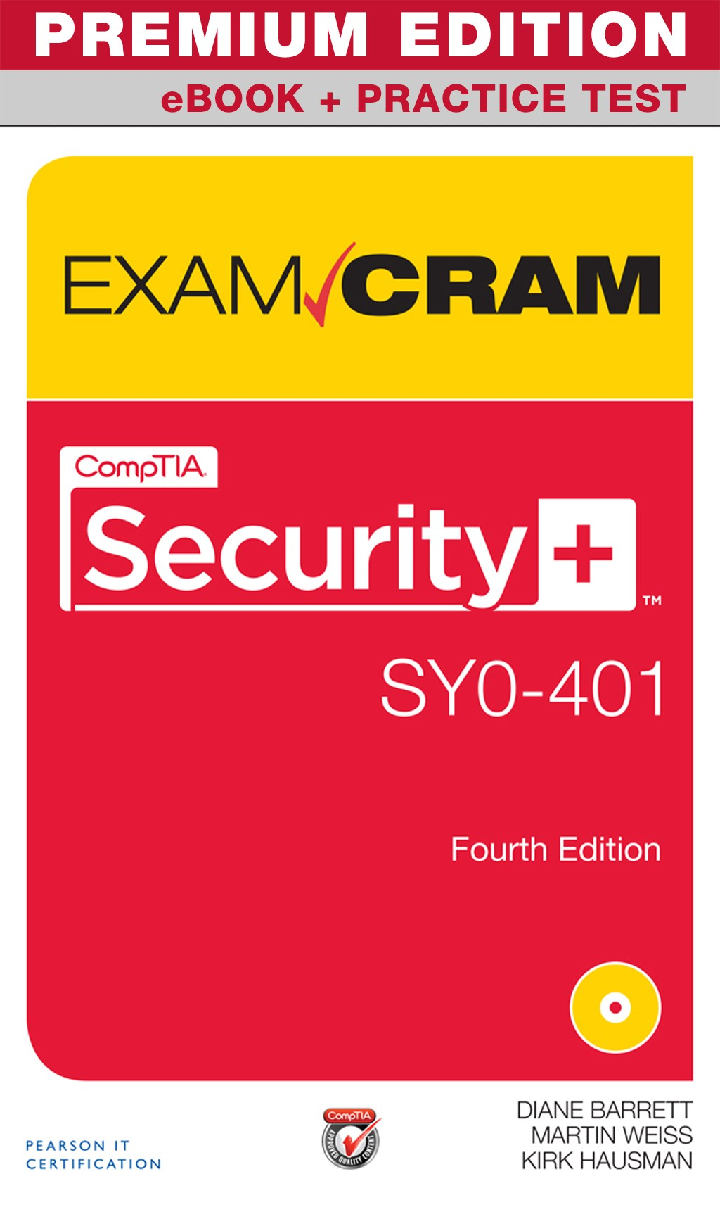CompTIA Security+ SY0-401 Exam Cram Premium Edition and Practice Test