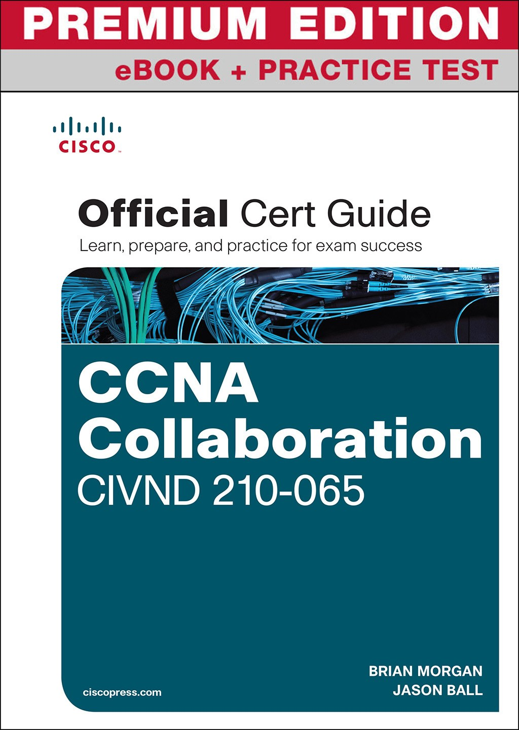 CCNA Collaboration CIVND 210-065 Official Cert Guide Premium Edition and Practice Test