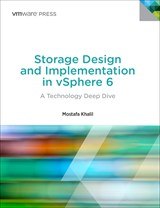 Storage Design and Implementation in vSphere 6: A Technology Deep Dive, 2nd Edition
