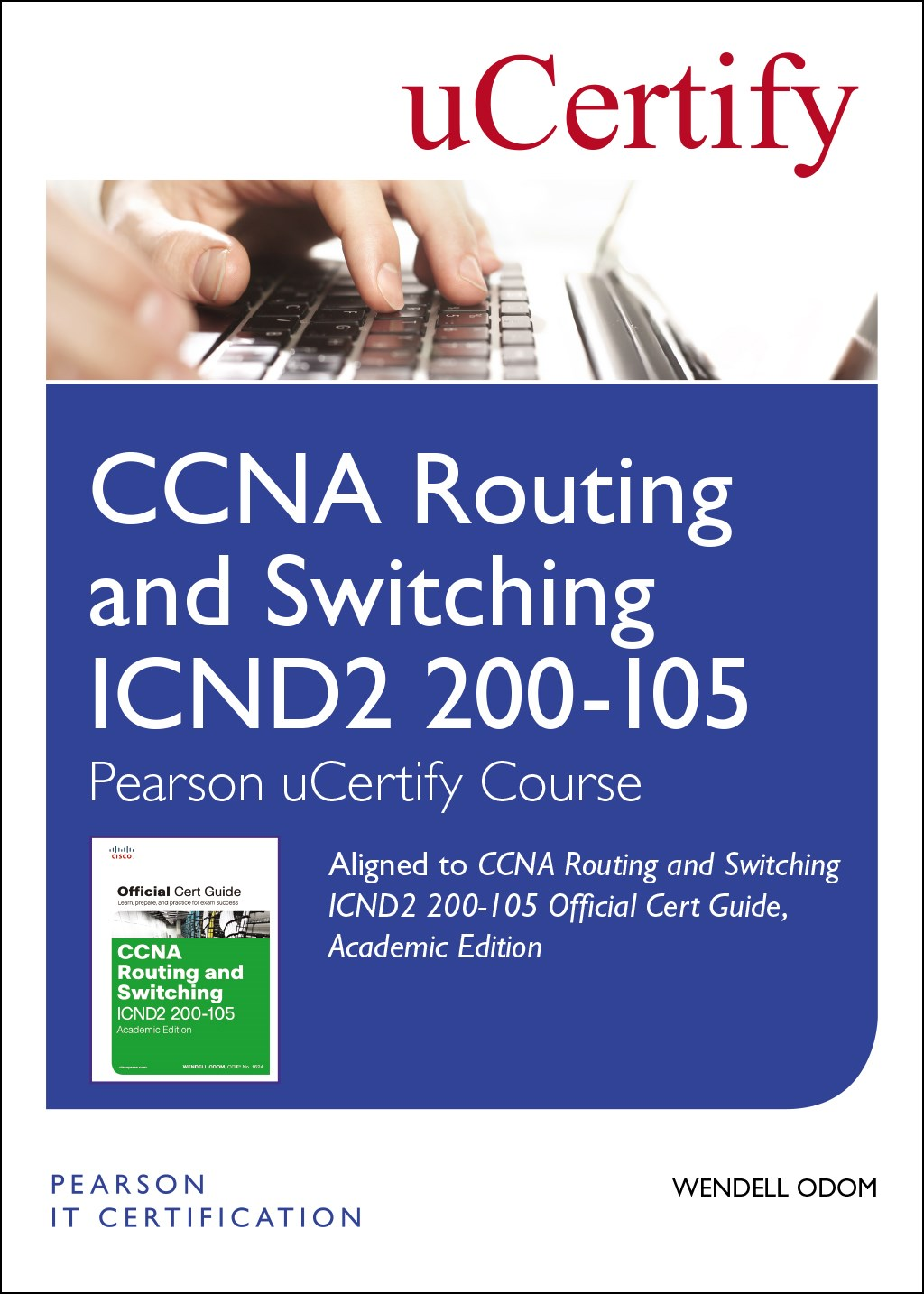 CCNA Routing and Switching ICND2 200-105 Official Cert Guide, Academic Edition Pearson uCertify Course Student Access Card