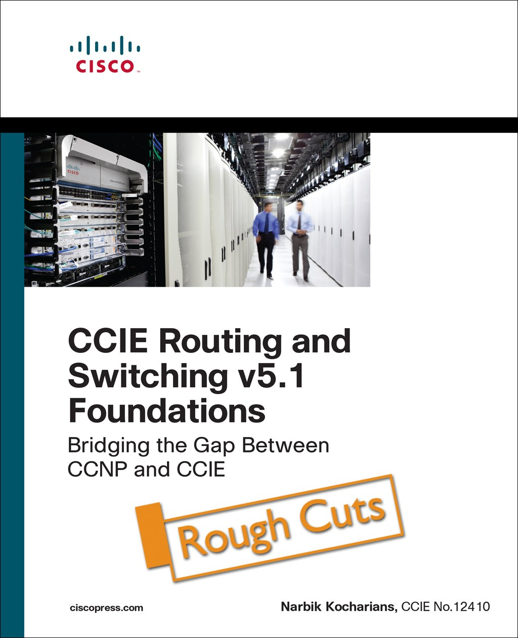 CCIE Routing and Switching v5.1 Foundations: Bridging the Gap Between CCNP and CCIE, Rough Cuts