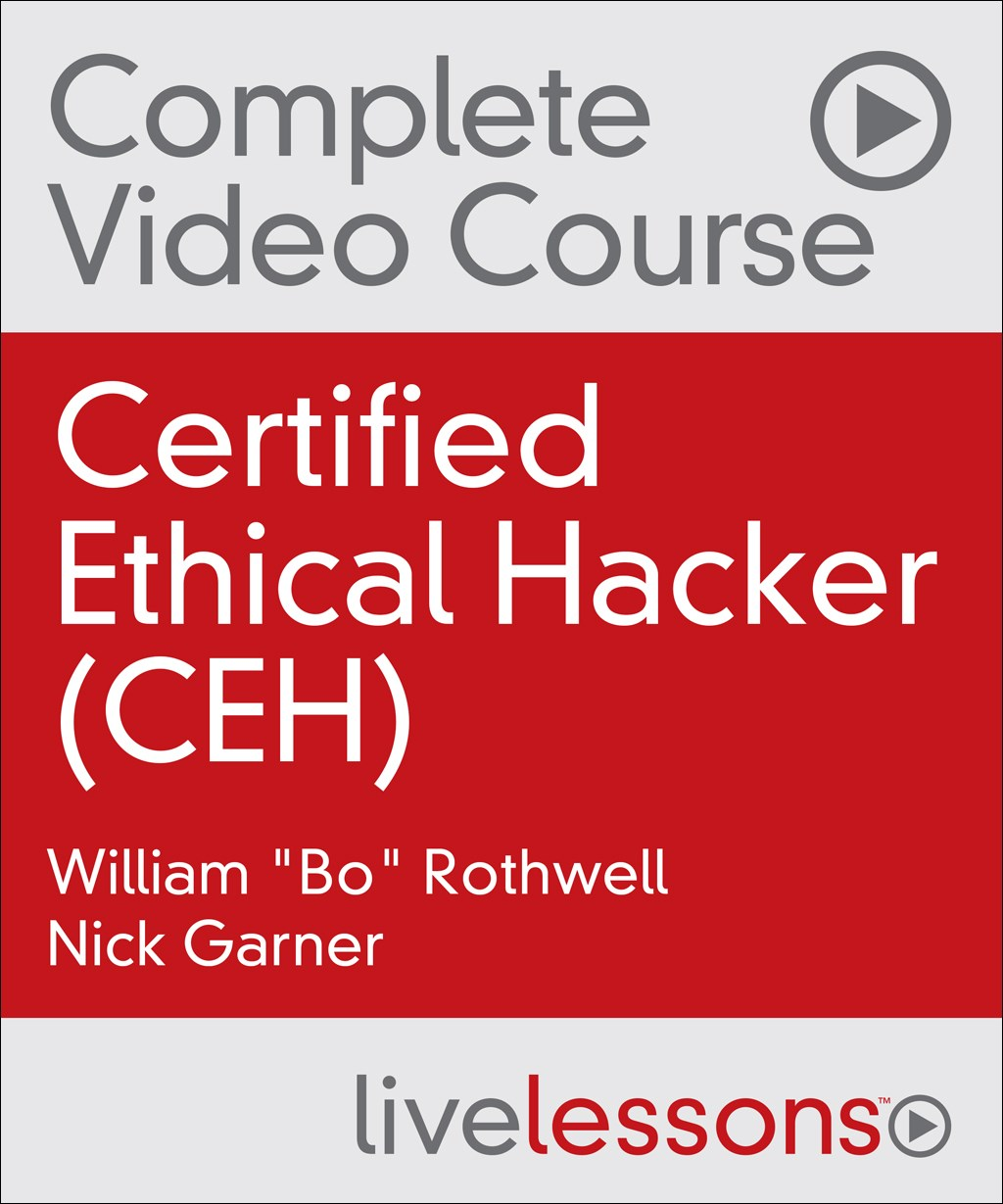 Certified Ethical Hacker (CEH) Complete Video Course and Practice Test