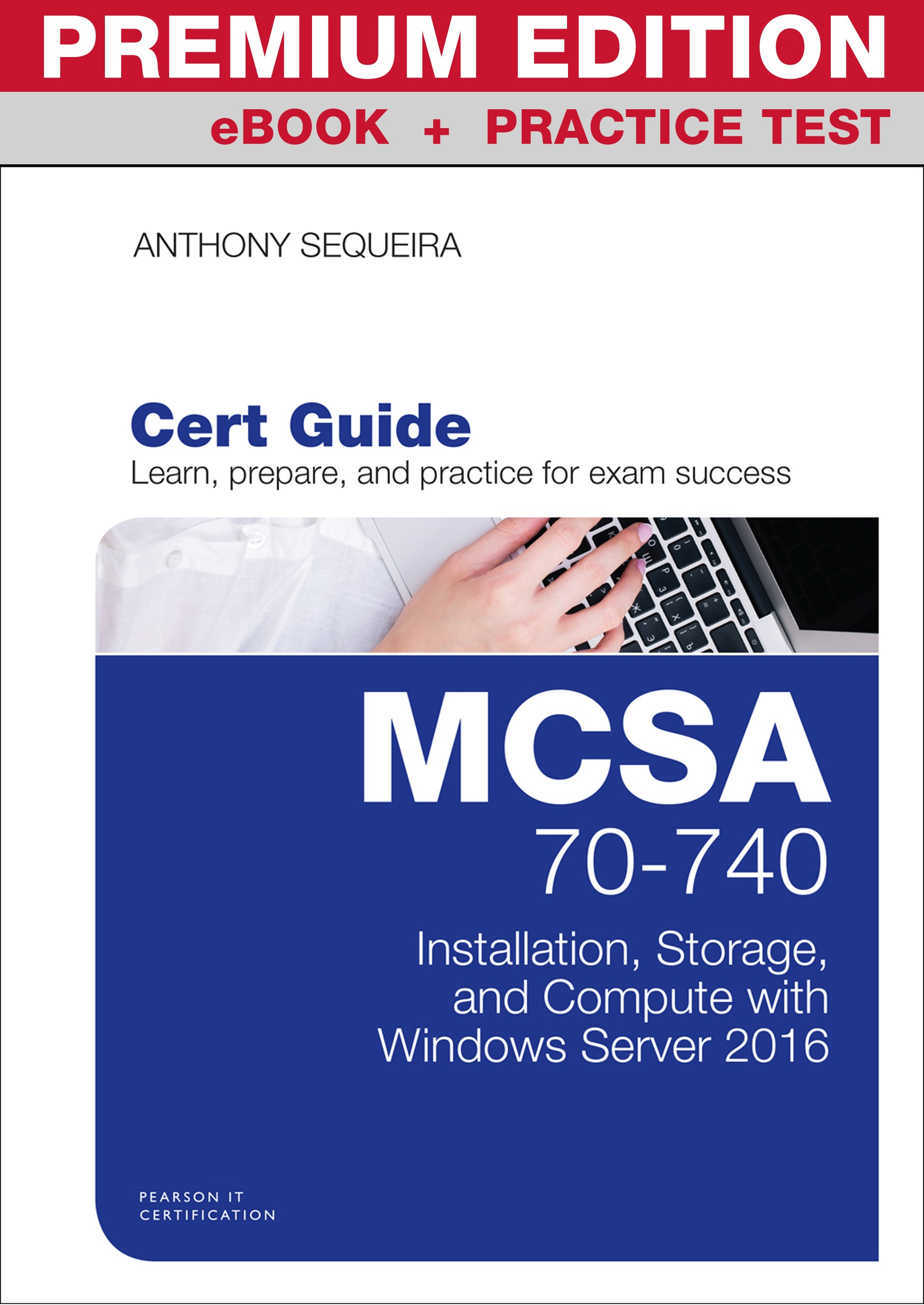 MCSA 70-740 Cert Guide Premium Edition and Practice Tests