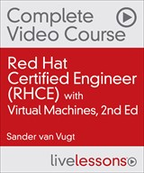 Red Hat Certified Engineer (RHCE) Complete Video Course with Virtual Machines, 2nd Edition