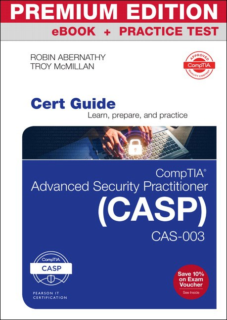 CompTIA Advanced Security Practitioner (CASP) CAS-003 Cert Guide Premium Edition and Practice Tests, 2nd Edition