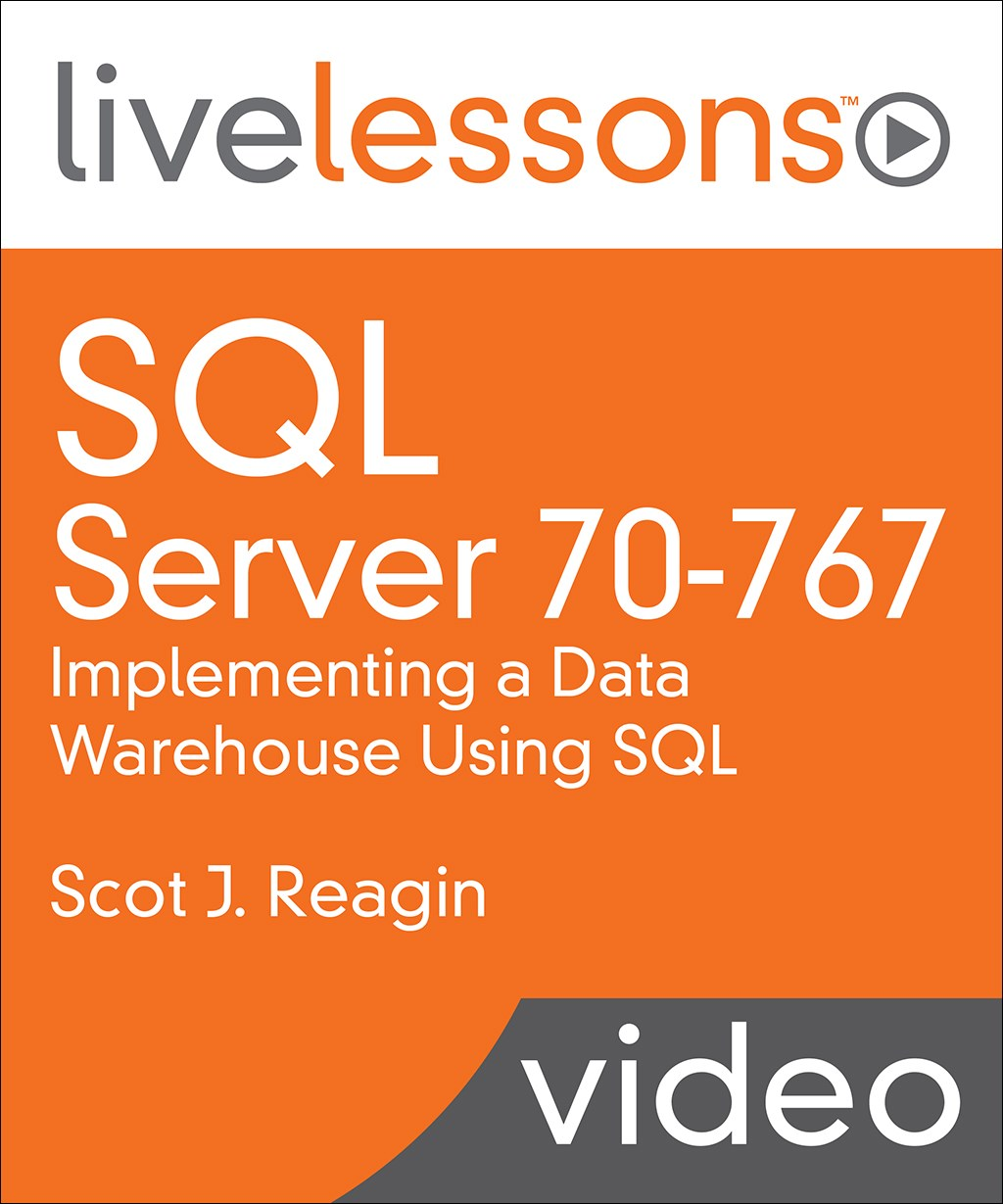 SQL Server 70-767: Implementing a Data Warehouse Using SQL LiveLessons