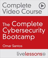 The Complete Cybersecurity Bootcamp: Threat Defense, Ethical Hacking, and Incident Handling