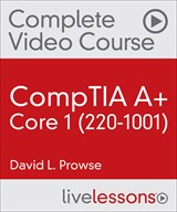 CompTIA A+ Core 1 (220-1001) Complete Video Course and Practice Test