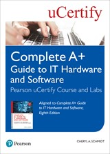Complete A+ Guide to IT Hardware and Software Pearson uCertify Course and Labs Access Code Card