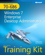 Self-Paced Training Kit (Exam 70-686) Windows 7 Enterprise Desktop Administrator (MCITP)