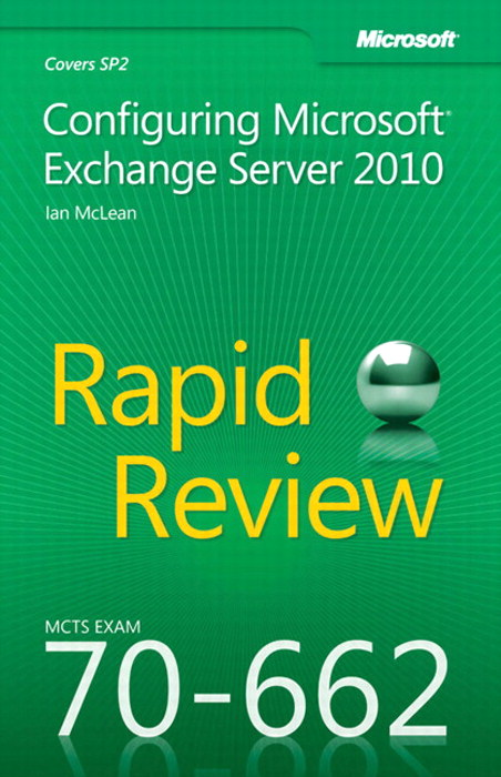 MCTS 70-662 Rapid Review: Configuring Microsoft Exchange Server 2010