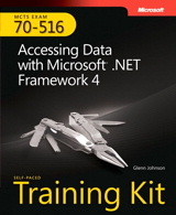 Self-Paced Training Kit (Exam 70-516) Accessing Data with Microsoft .NET Framework 4 (MCTS)