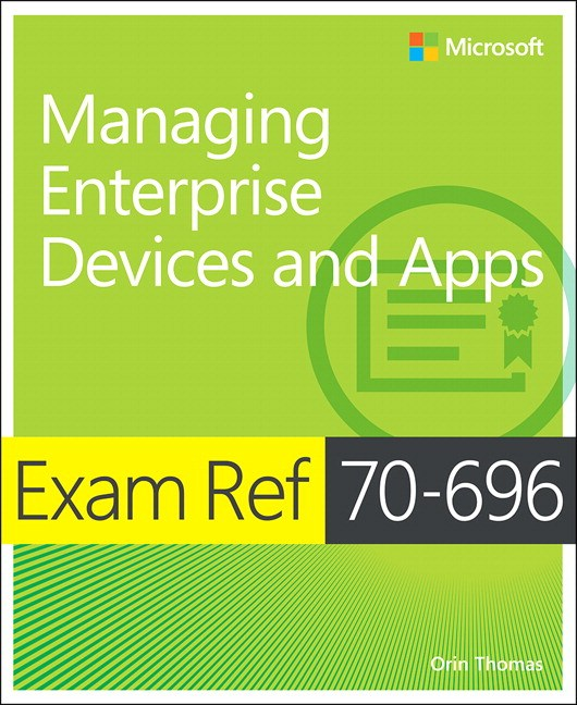 Exam Ref 70-696 Managing Enterprise Devices and Apps