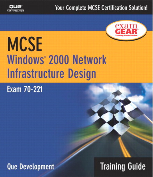MCSE Training Guide (70-221): Windows 2000 Network Infrastructure Design, 2nd Edition