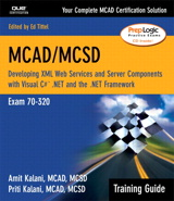 MCAD/MCSD Training Guide (70-320): Developing XML Web Services and Server Components with Visual C#  .NET and the .NET Framework