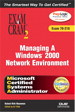 MCSA Managing a Windows 2000 Network Environment Exam Cram 2 (Exam Cram 70-218)