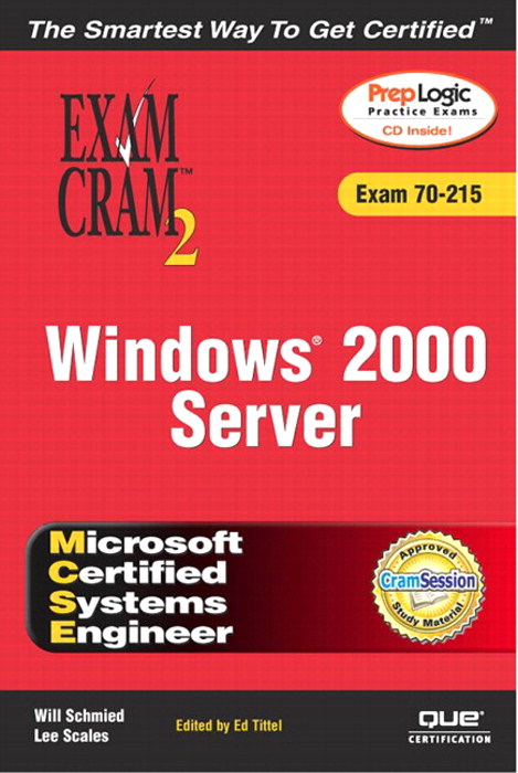 MCSE Windows 2000 Server Exam Cram 2 (Exam Cram 70-215)