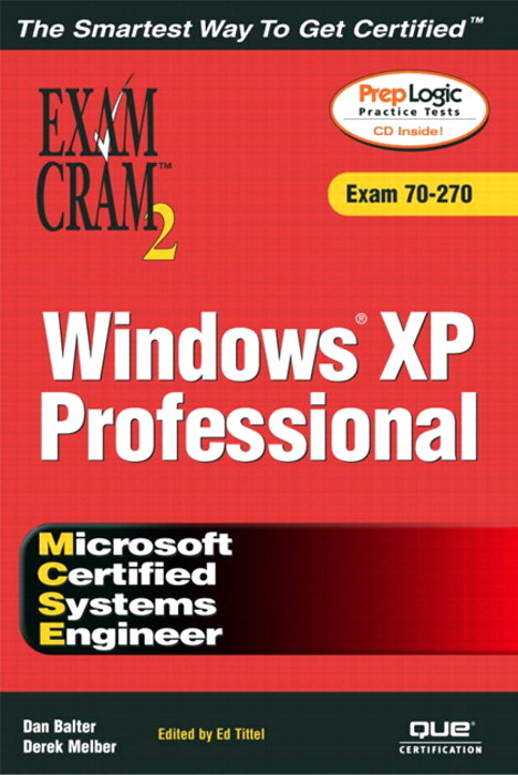 MCSE Windows XP Professional Exam Cram 2 (Exam Cram 70-270)